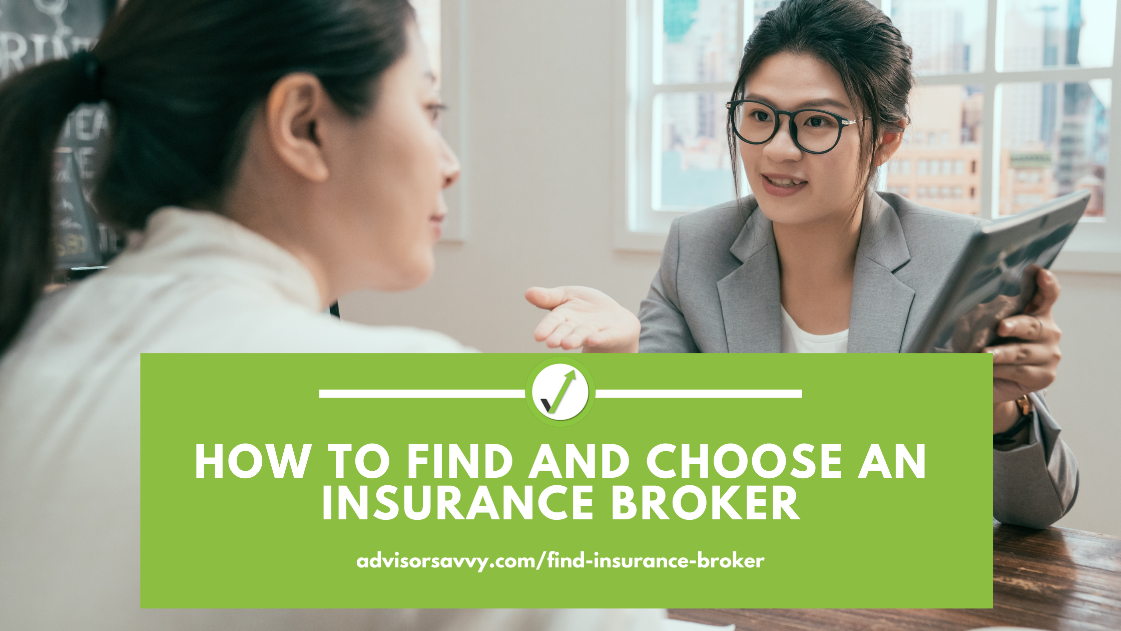 Hwo to find and choose an insurance broker