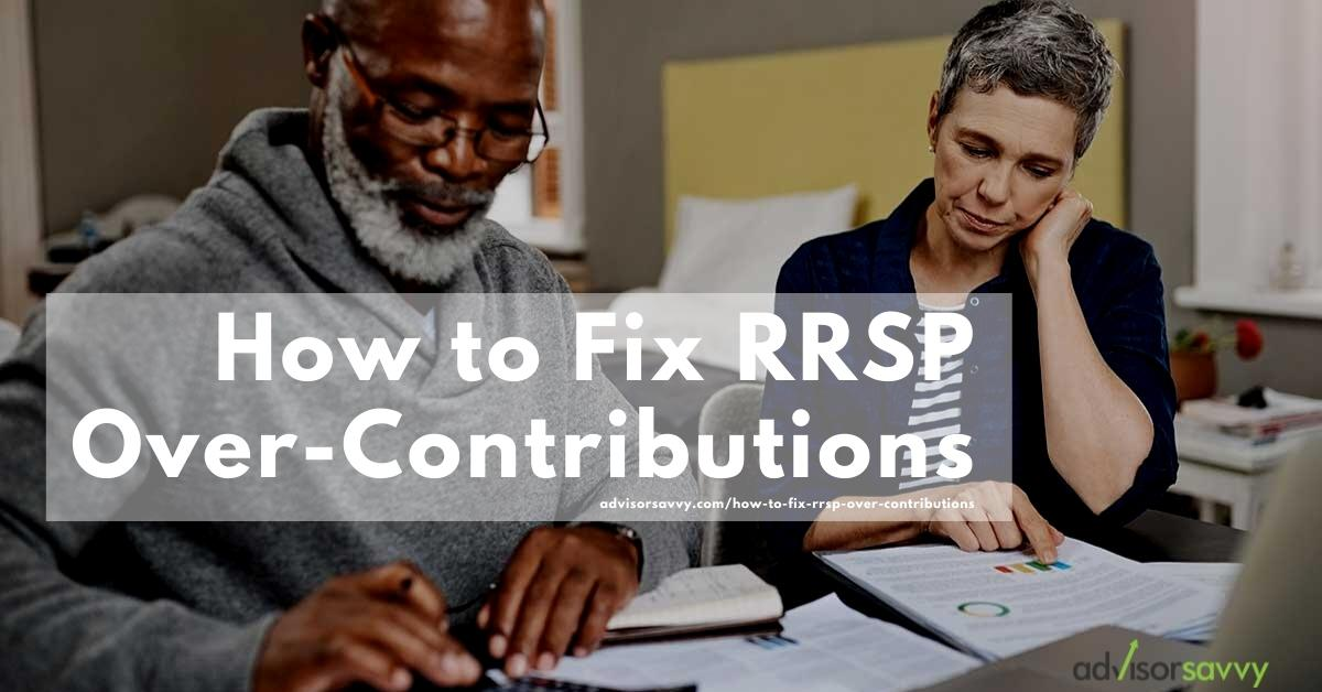 How to fix rrsp over-contributions