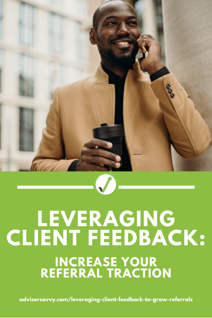 leveraging client feedback: increase your referral traction