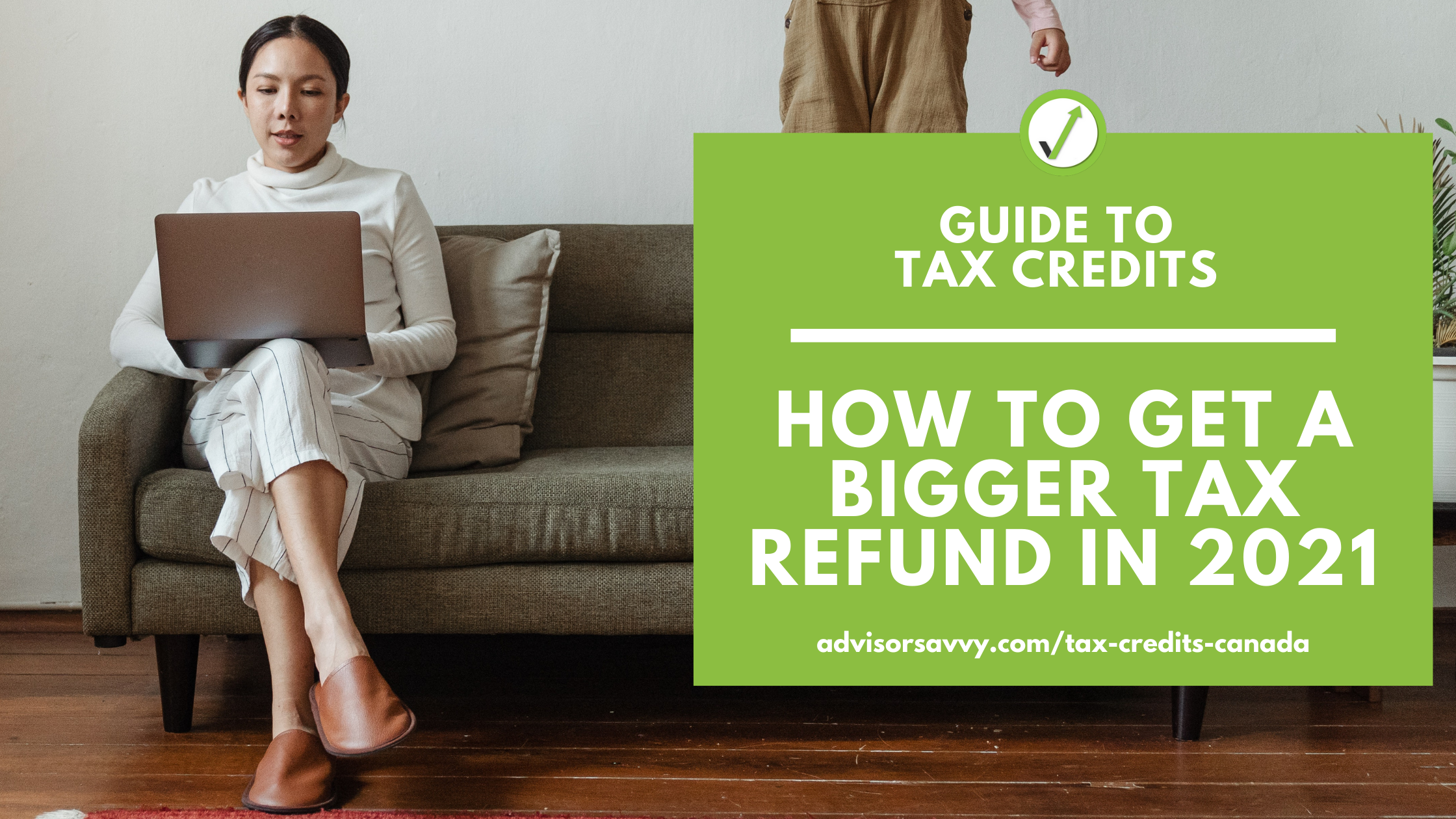 Guide to tax credits: How to get a bigger tax refund