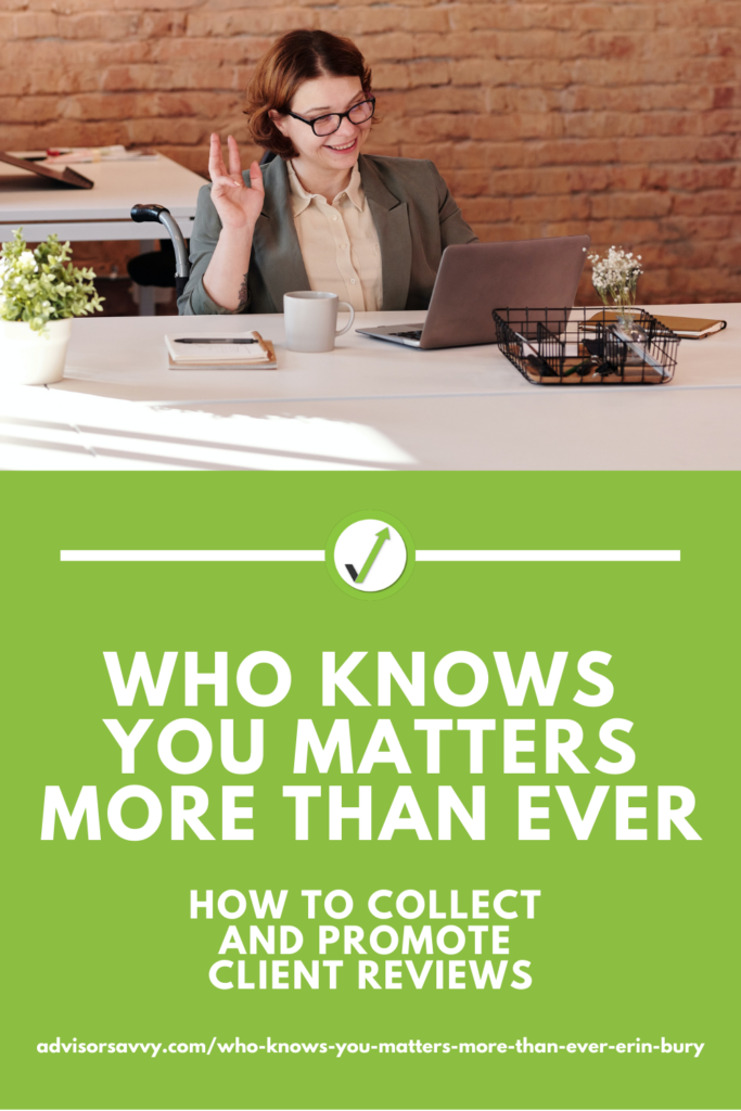 Who knows you matters more than ever: How to collect and promote client reviews by Erin Bury.