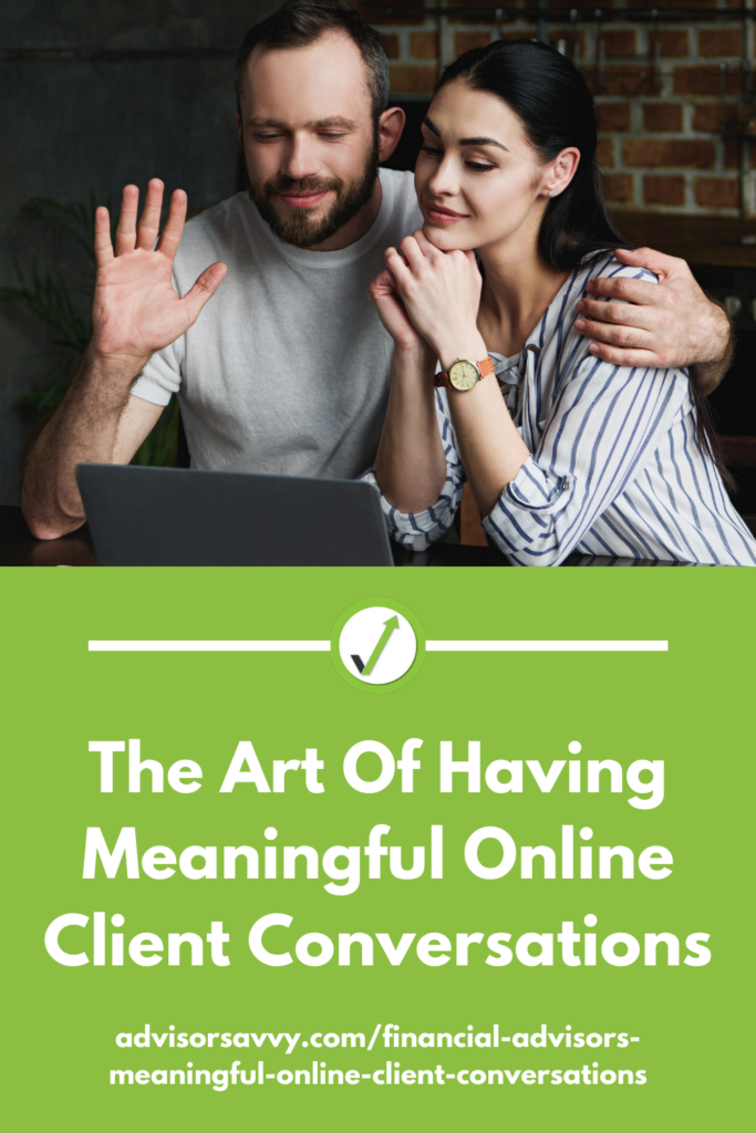 The Art of Having Meaningful Online Client Conversations