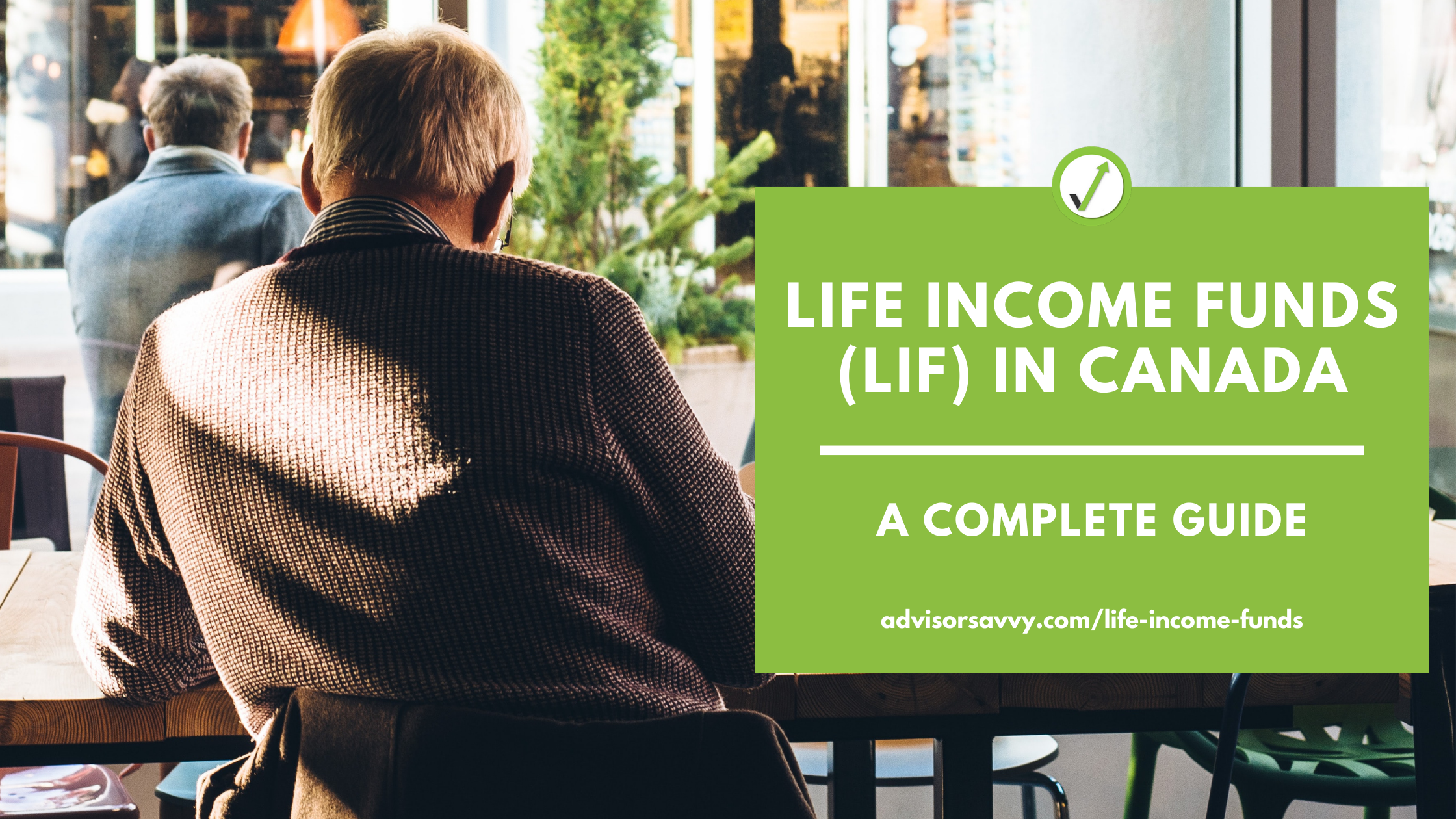 Life Income Funds (LIF) In Canada