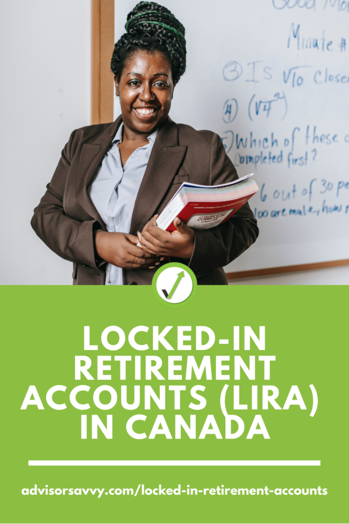 Locked-In Retirement Accounts (LIRA) In Canada