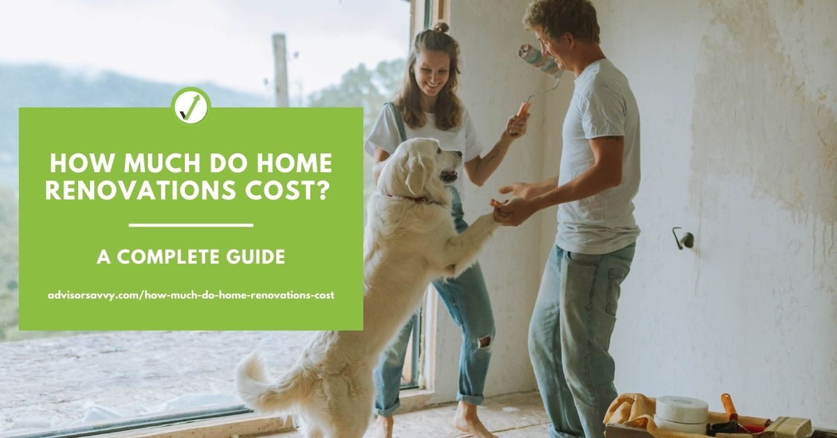 How Much Do Home Renovations Cost? A complete guide